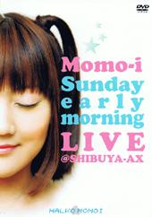 「Sunday early morning LIVE」@SHIBUYA-AX