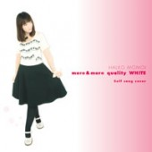 more&more quality WHITE ~Self song cover~ 通常盤