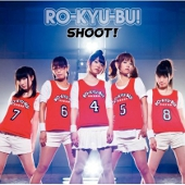 RO-KYU-BU! 1st Single 『SHOOT!』(初回限定盤)