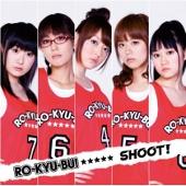 RO-KYU-BU! 1st Single 『SHOOT!』(通常盤)